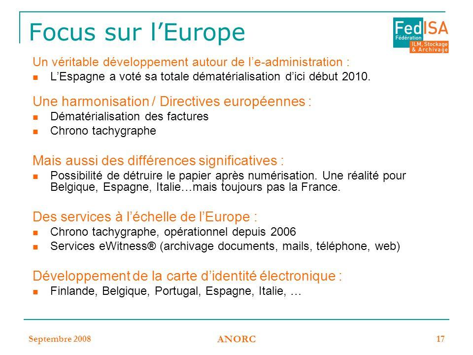 Focus sur l'Europe Une harmonisation / Directives européennes :