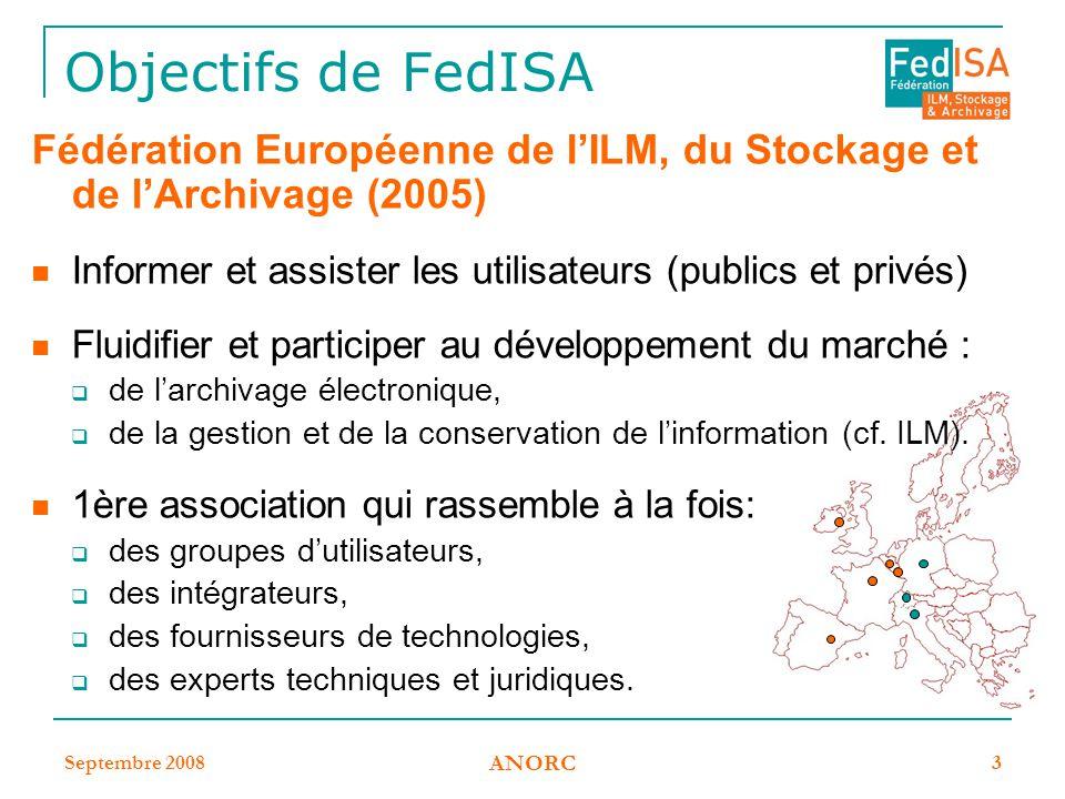 Objectifs de FedISA Fédération Européenne de l'ILM, du Stockage et de l'Archivage (2005) Informer et assister les utilisateurs (publics et privés)