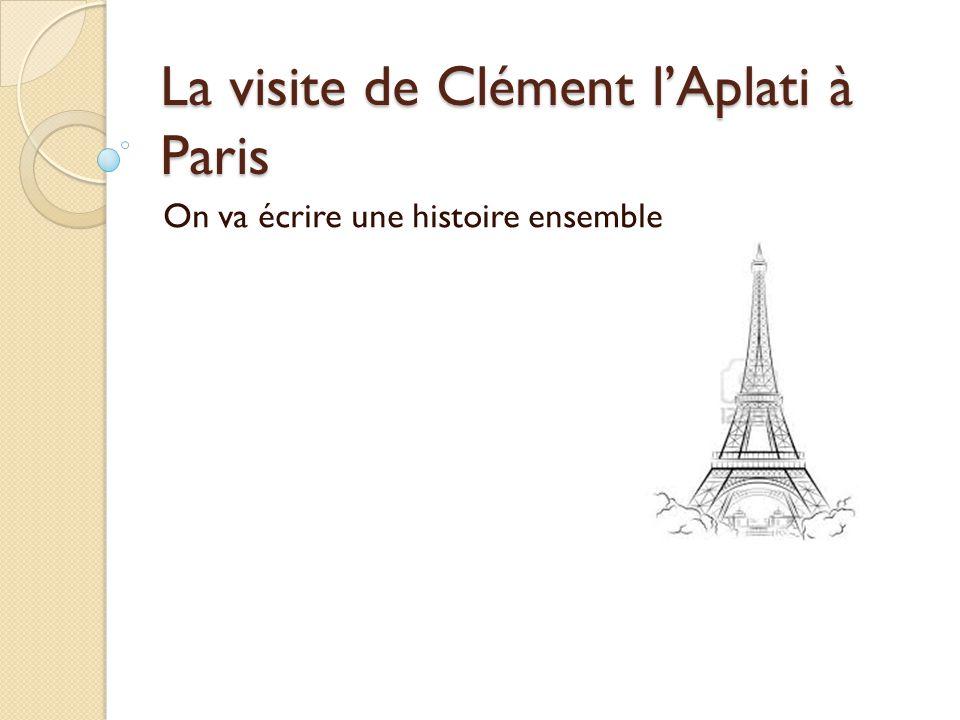 La visite de Clément l'Aplati à Paris