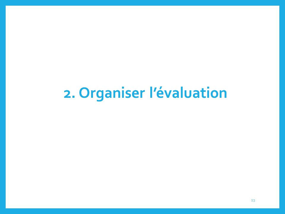 2. Organiser l'évaluation