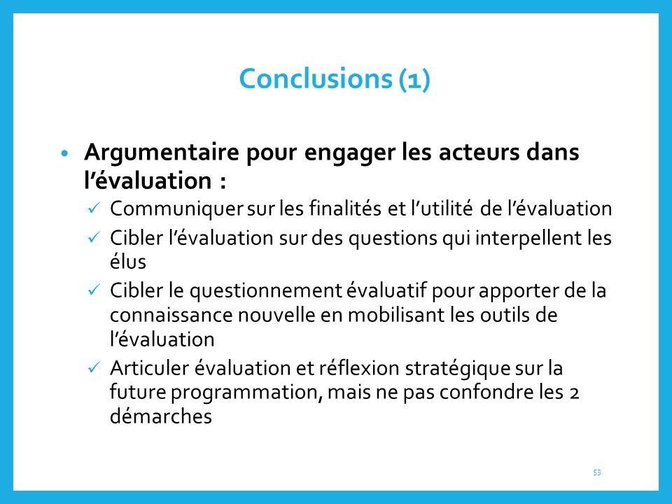 Conclusions (1) Argumentaire pour engager les acteurs dans l'évaluation : Communiquer sur les finalités et l'utilité de l'évaluation.