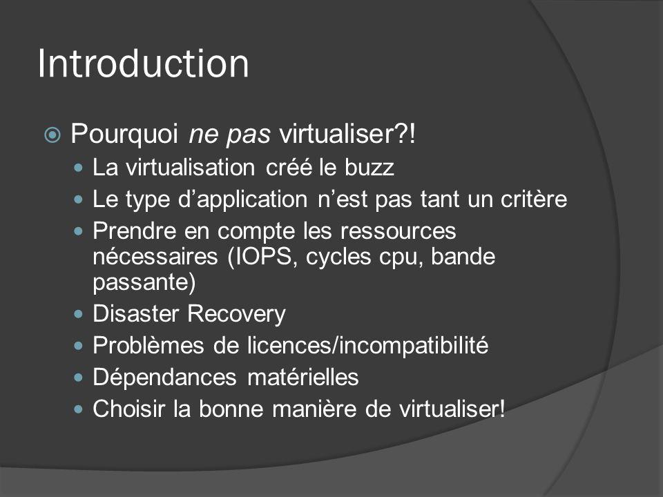 Introduction Pourquoi ne pas virtualiser !