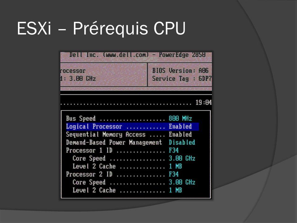ESXi – Prérequis CPU Vous vous demandez quand j'aurai fini de parler et vous espérez enfin arriver à du concret, du technique.