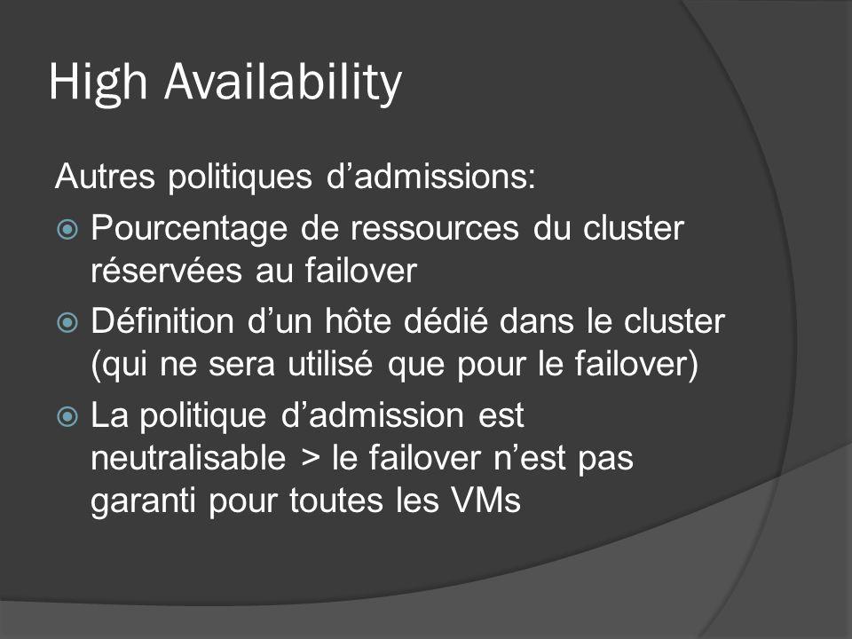 High Availability Autres politiques d'admissions: