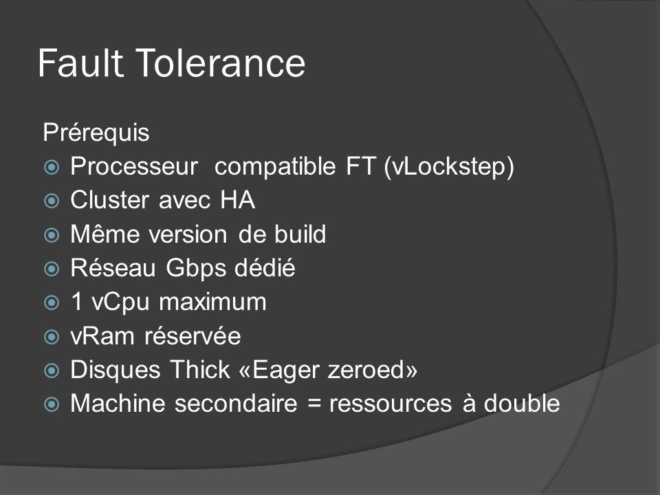 Fault Tolerance Prérequis Processeur compatible FT (vLockstep)
