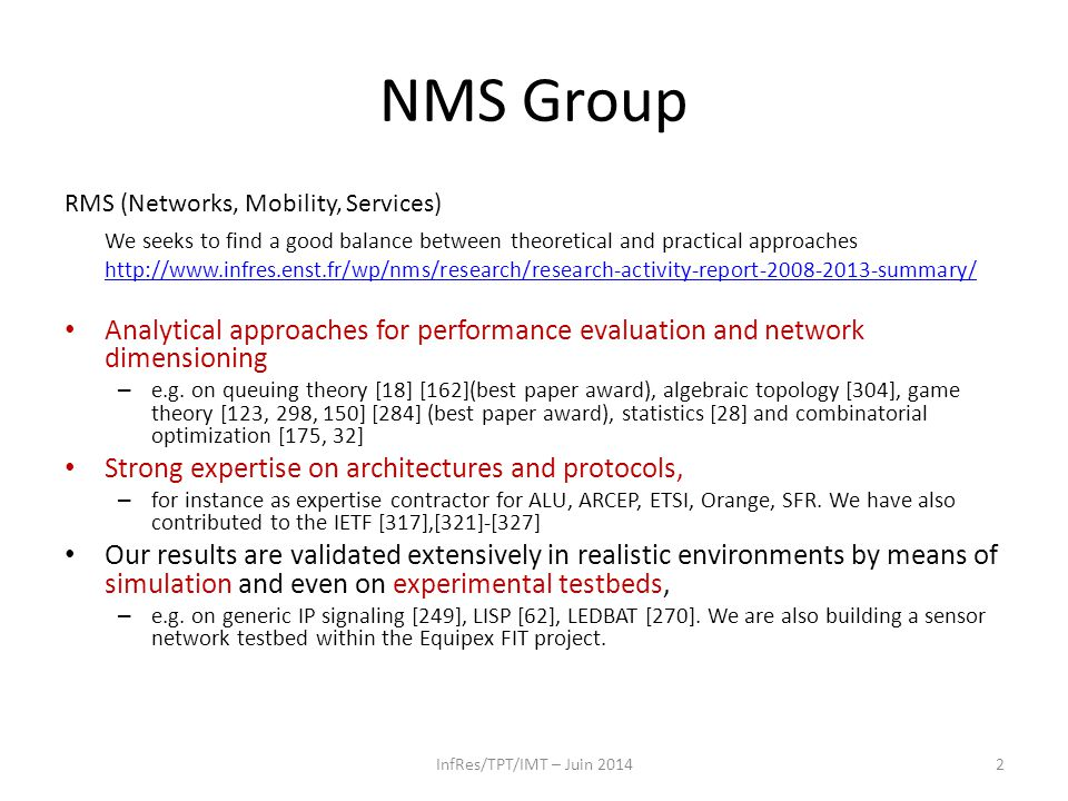 NMS Group RMS (Networks, Mobility, Services) We seeks to find a good balance between theoretical and practical approaches.