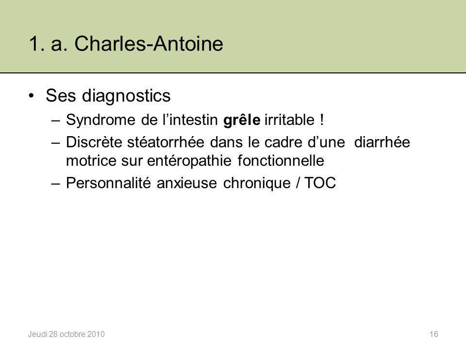 1. a. Charles-Antoine Ses diagnostics
