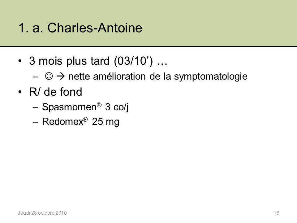 1. a. Charles-Antoine 3 mois plus tard (03/10') … R/ de fond