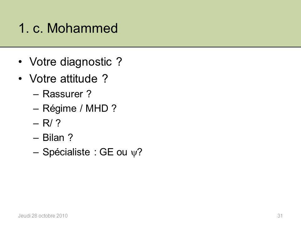 1. c. Mohammed Votre diagnostic Votre attitude Rassurer
