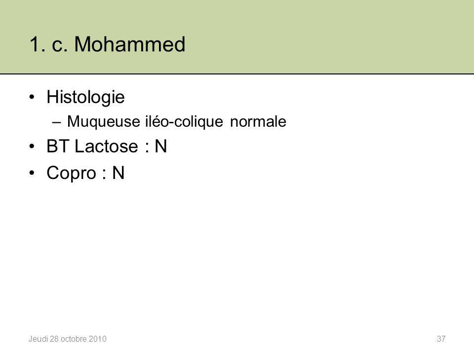 1. c. Mohammed Histologie BT Lactose : N Copro : N