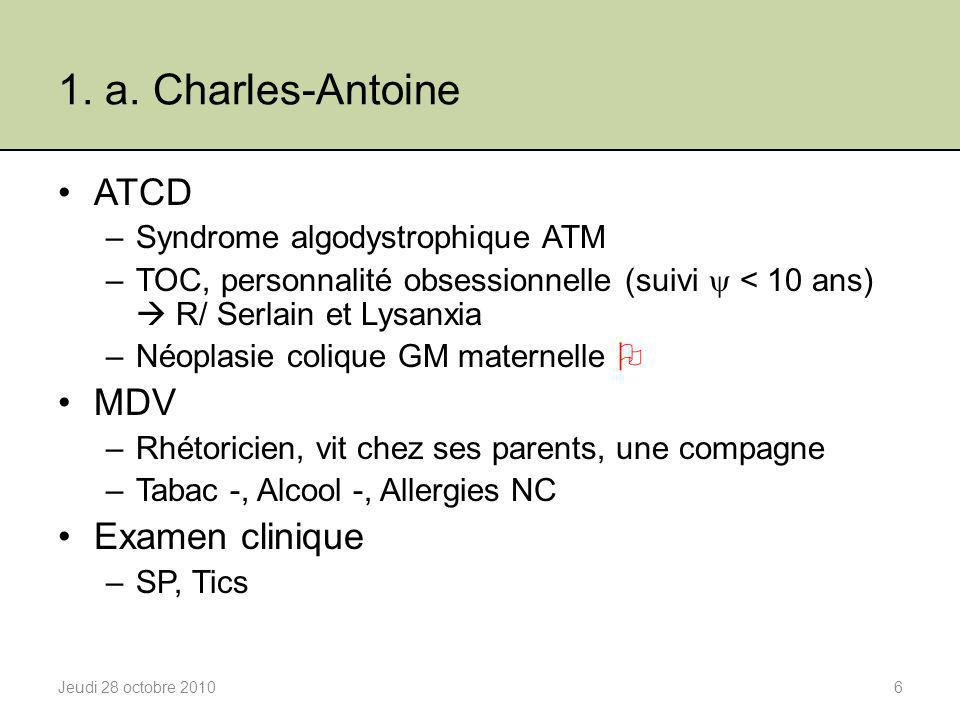 1. a. Charles-Antoine ATCD MDV Examen clinique
