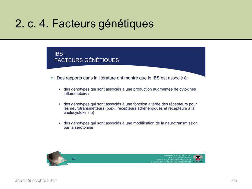 2. c. 4. Facteurs génétiques Jeudi 28 octobre 2010