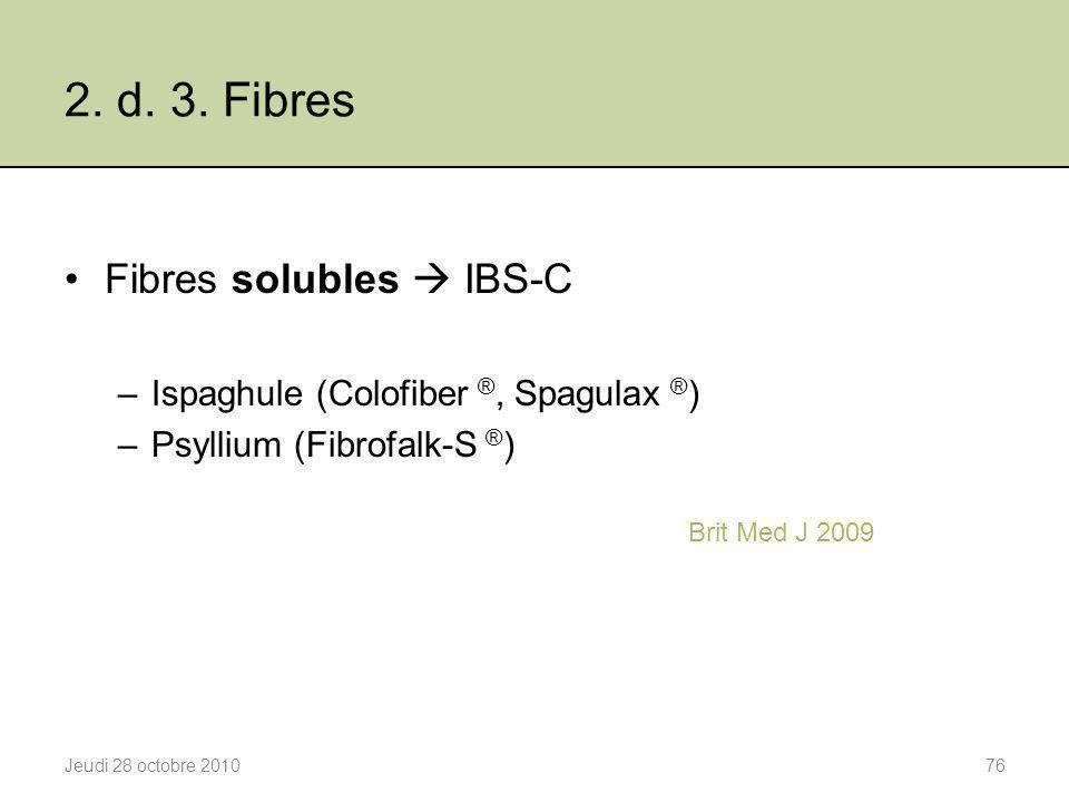 2. d. 3. Fibres Fibres solubles  IBS-C