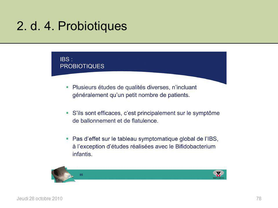 2. d. 4. Probiotiques Jeudi 28 octobre 2010