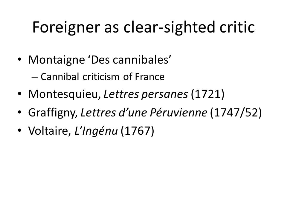 Foreigner as clear-sighted critic