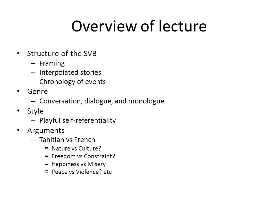Overview of lecture Structure of the SVB Genre Style Arguments Framing