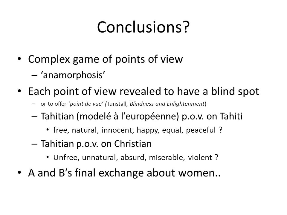 Conclusions Complex game of points of view