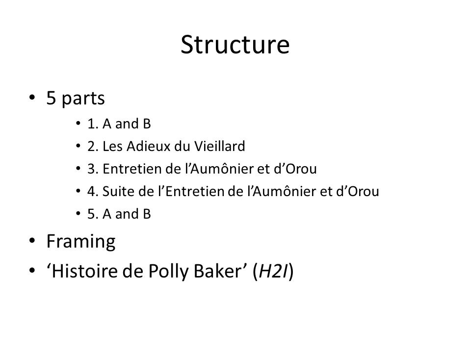 Structure 5 parts Framing 'Histoire de Polly Baker' (H2I) 1. A and B