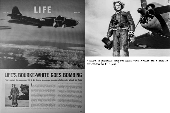 A Biskra, la journaliste Margaret Bourke-White n'hésite pas à partir en mission avec les B-17 (Life)