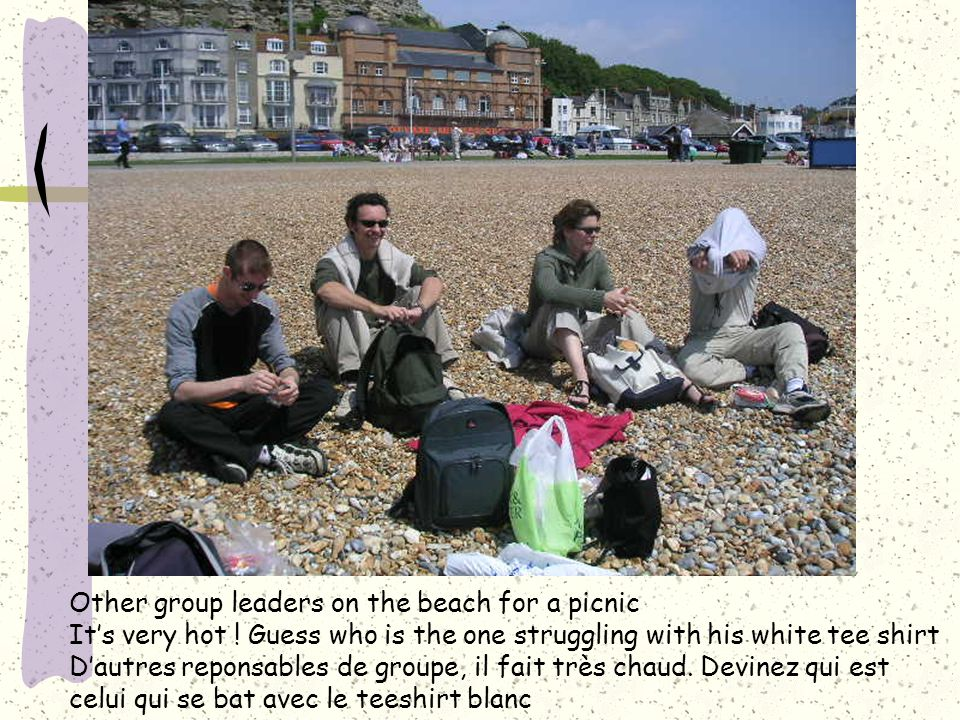 Other group leaders on the beach for a picnic It's very hot