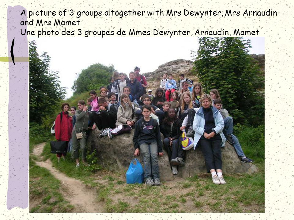A picture of 3 groups altogether with Mrs Dewynter, Mrs Arnaudin and Mrs Mamet Une photo des 3 groupes de Mmes Dewynter, Arnaudin, Mamet