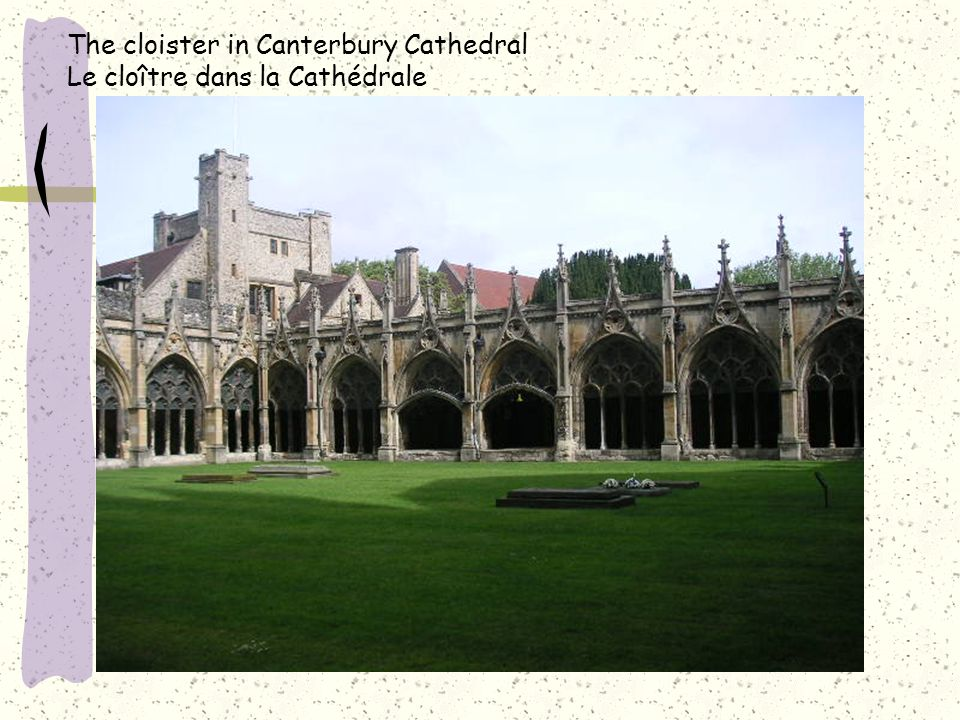The cloister in Canterbury Cathedral Le cloître dans la Cathédrale