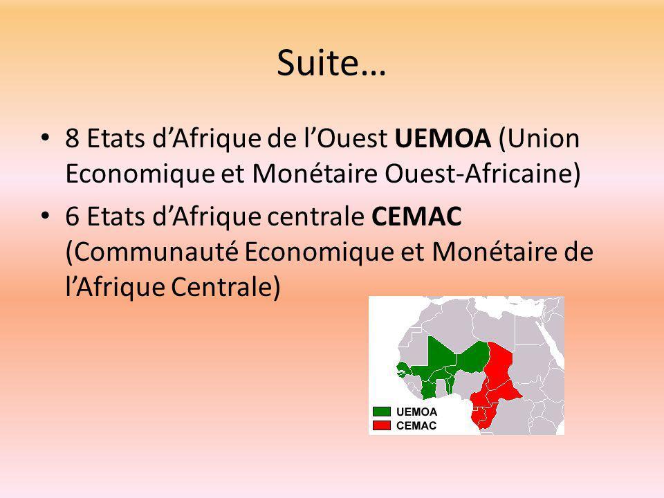 Suite… 8 Etats d'Afrique de l'Ouest UEMOA (Union Economique et Monétaire Ouest-Africaine)