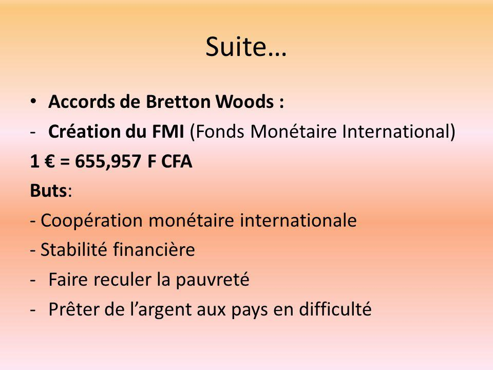 Suite… Accords de Bretton Woods :