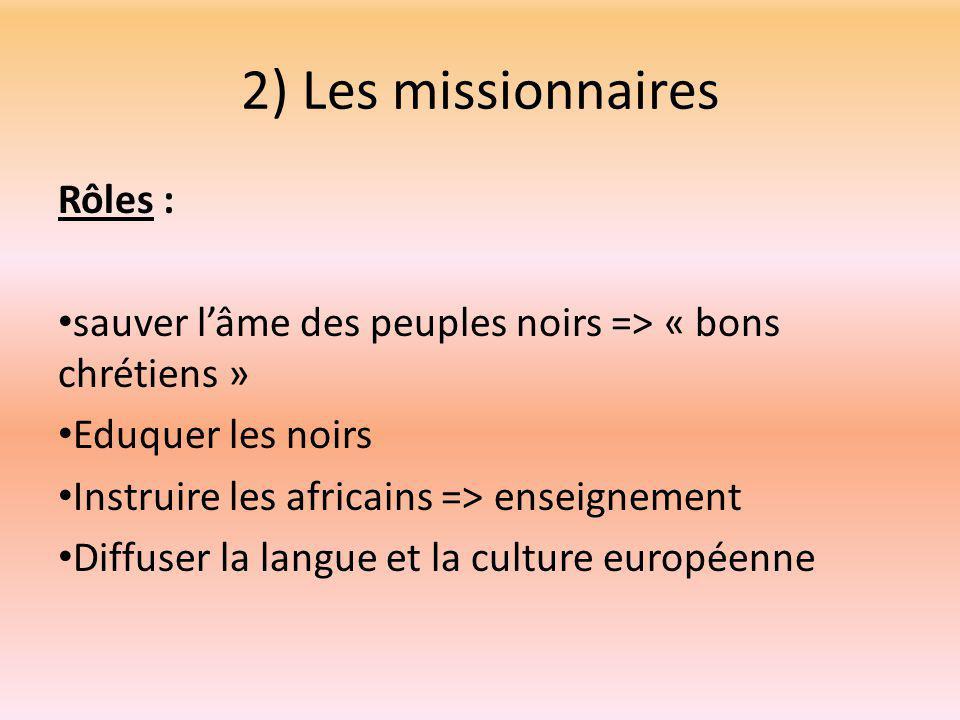 2) Les missionnaires Rôles :
