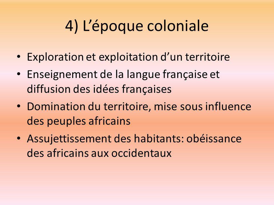 4) L'époque coloniale Exploration et exploitation d'un territoire