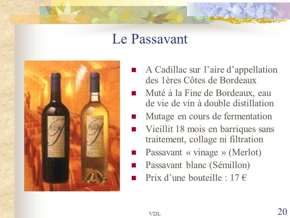 Le Passavant A Cadillac sur l'aire d'appellation des 1ères Côtes de Bordeaux. Muté à la Fine de Bordeaux, eau de vie de vin à double distillation.