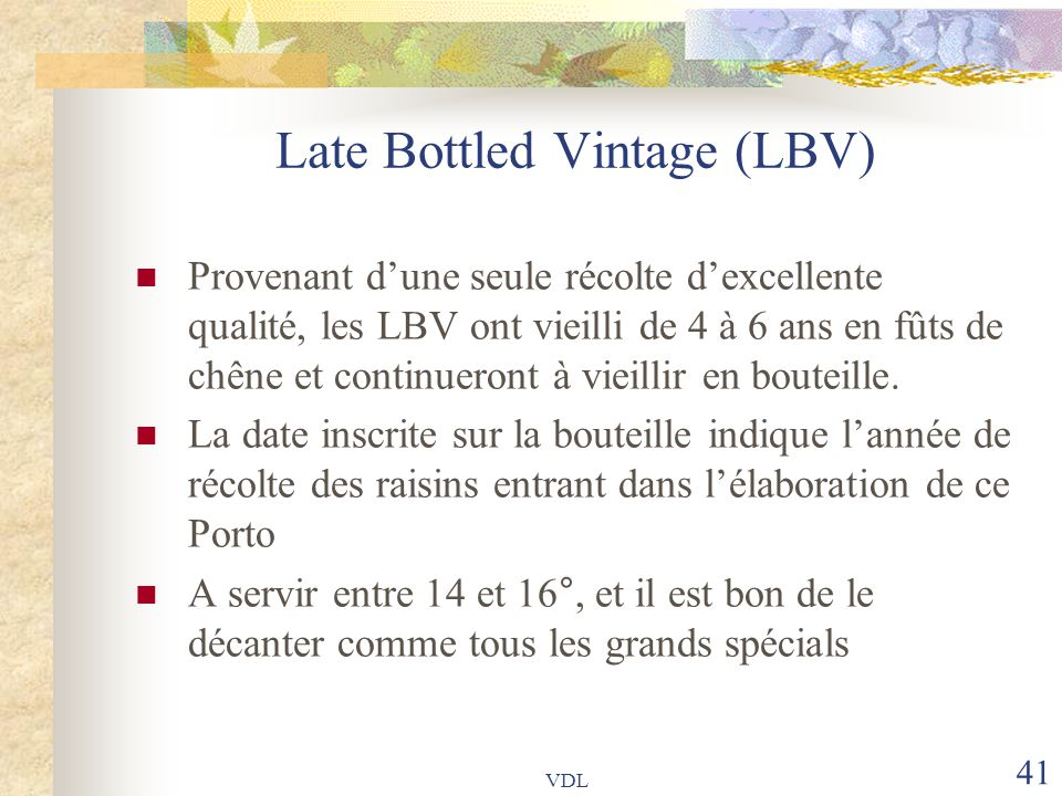 Late Bottled Vintage (LBV)