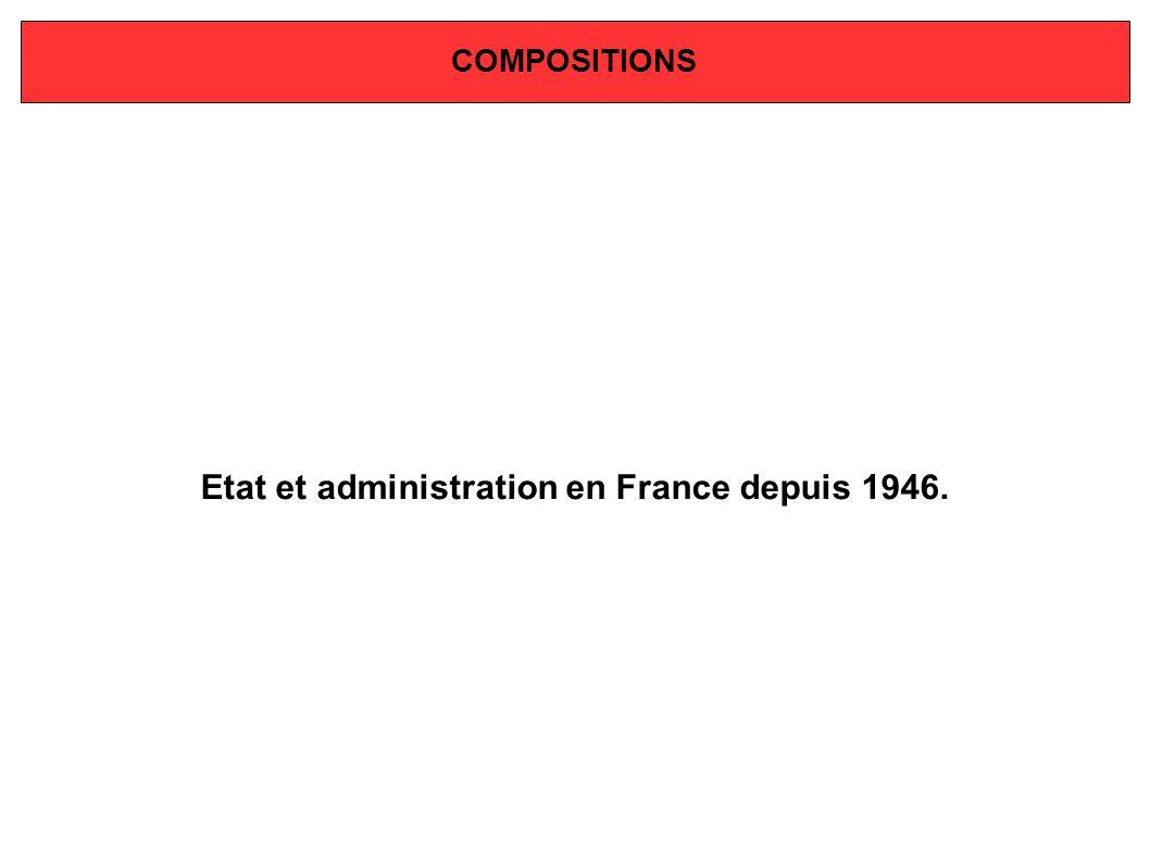Etat et administration en France depuis 1946.