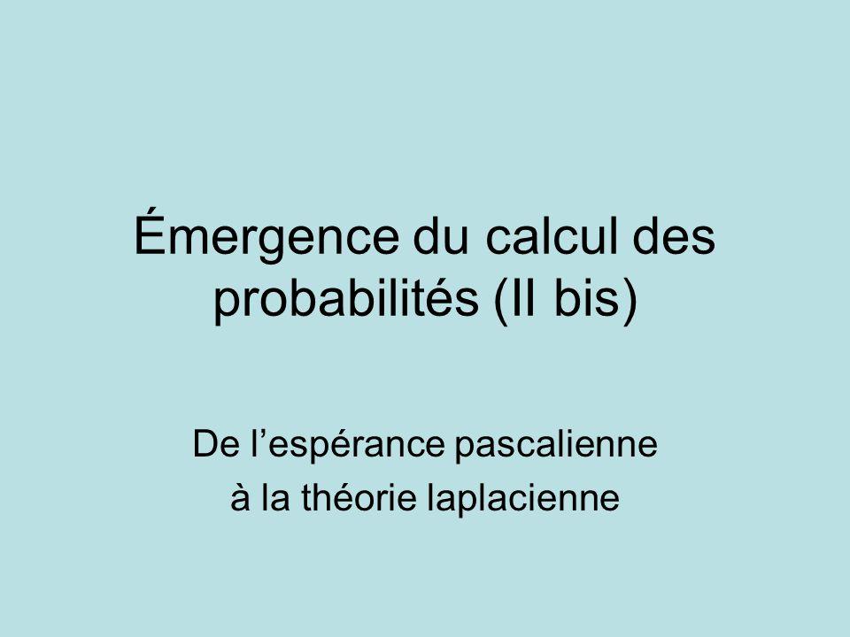 Émergence du calcul des probabilités (II bis)