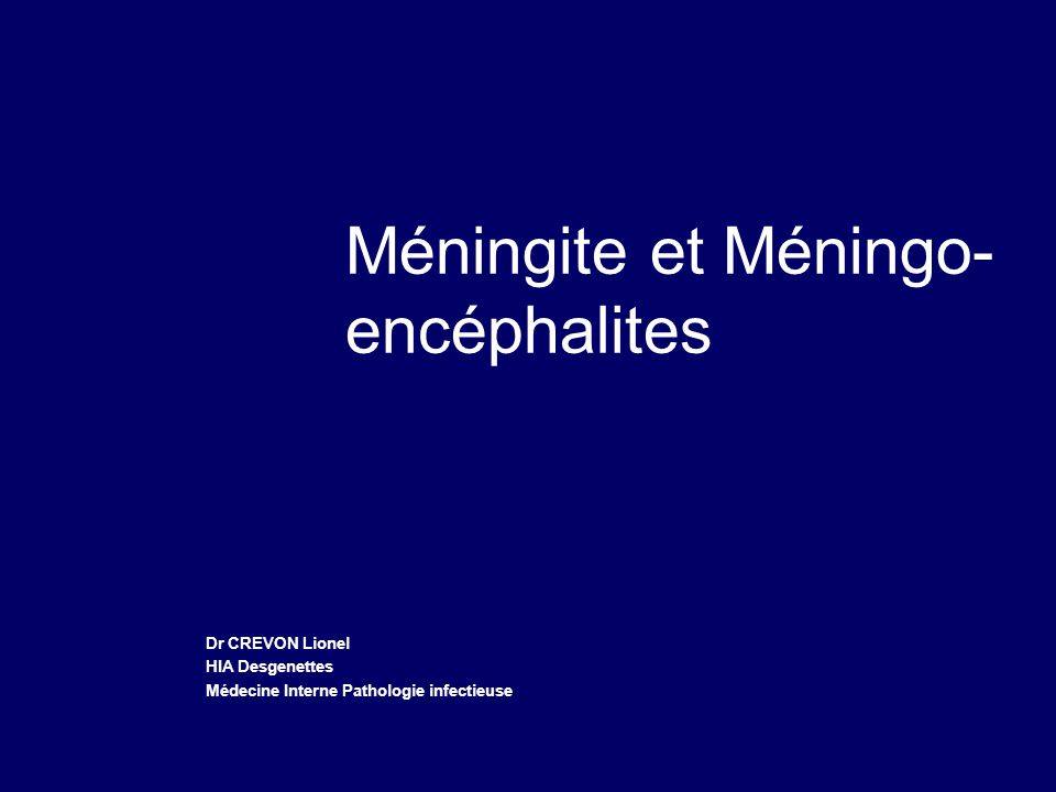 Méningite et Méningo-encéphalites