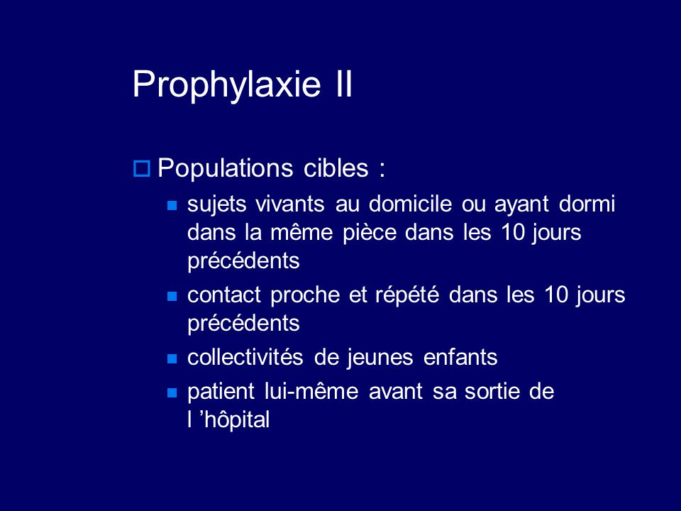 Prophylaxie II Populations cibles :