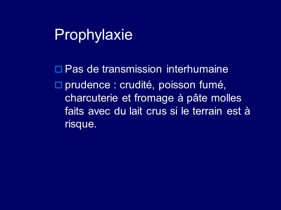 Prophylaxie Pas de transmission interhumaine