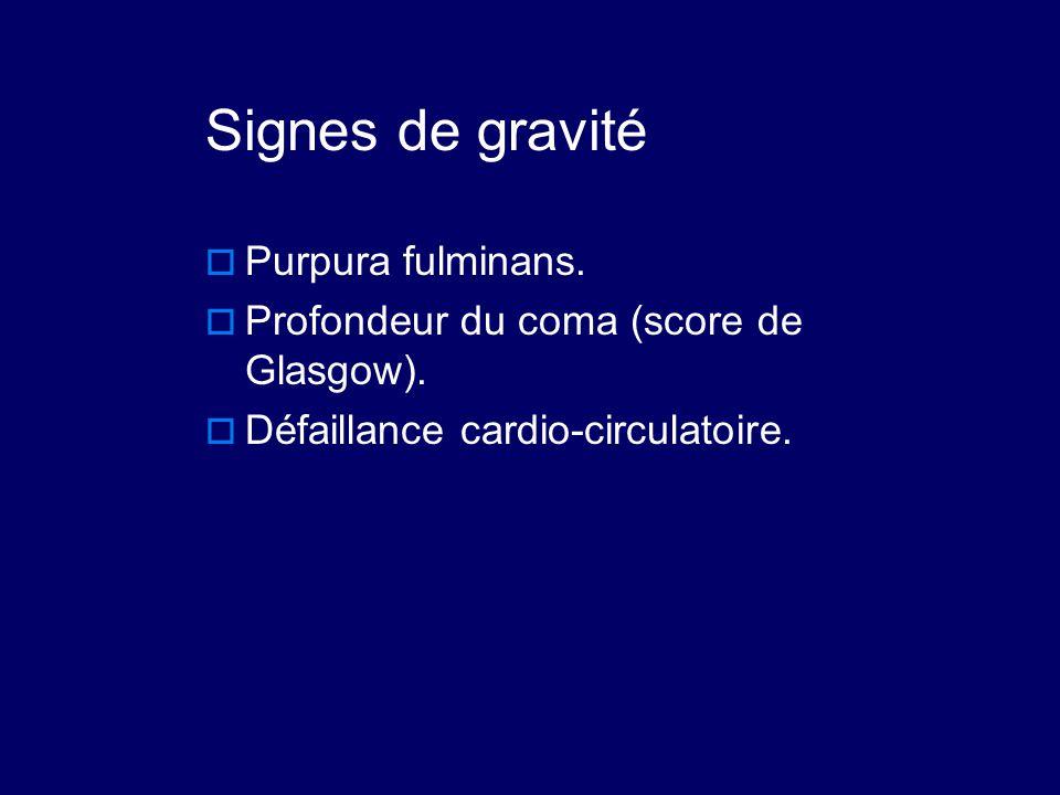 Signes de gravité Purpura fulminans.