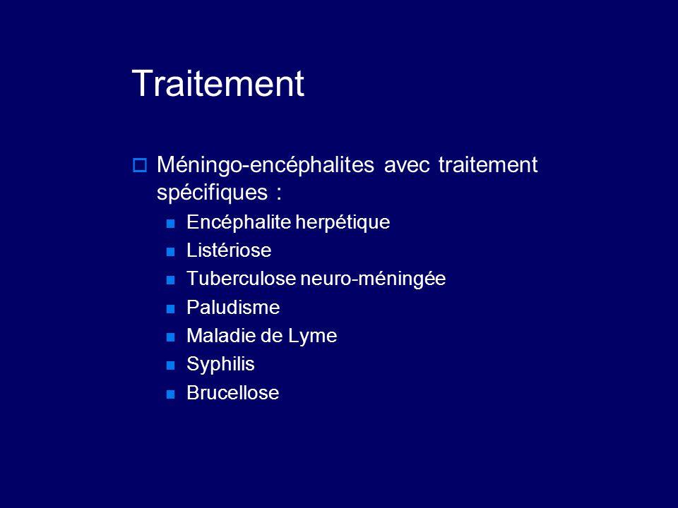 Traitement Méningo-encéphalites avec traitement spécifiques :