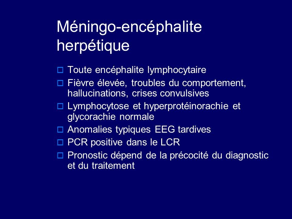 Méningo-encéphalite herpétique
