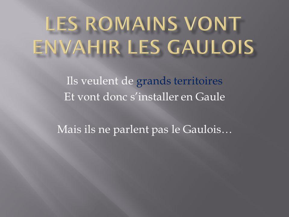 Les romains vont envahir les gaulois