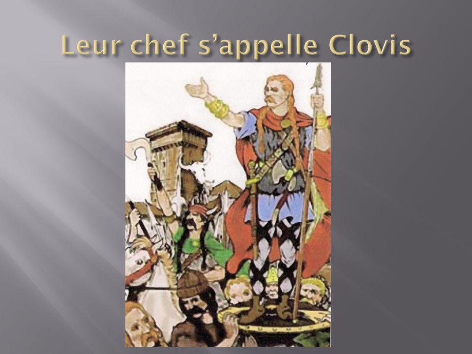 Leur chef s'appelle Clovis