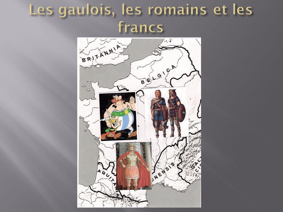 Les gaulois, les romains et les francs
