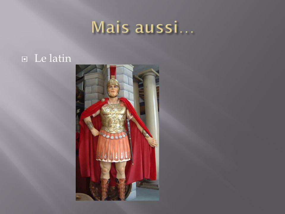 Mais aussi… Le latin