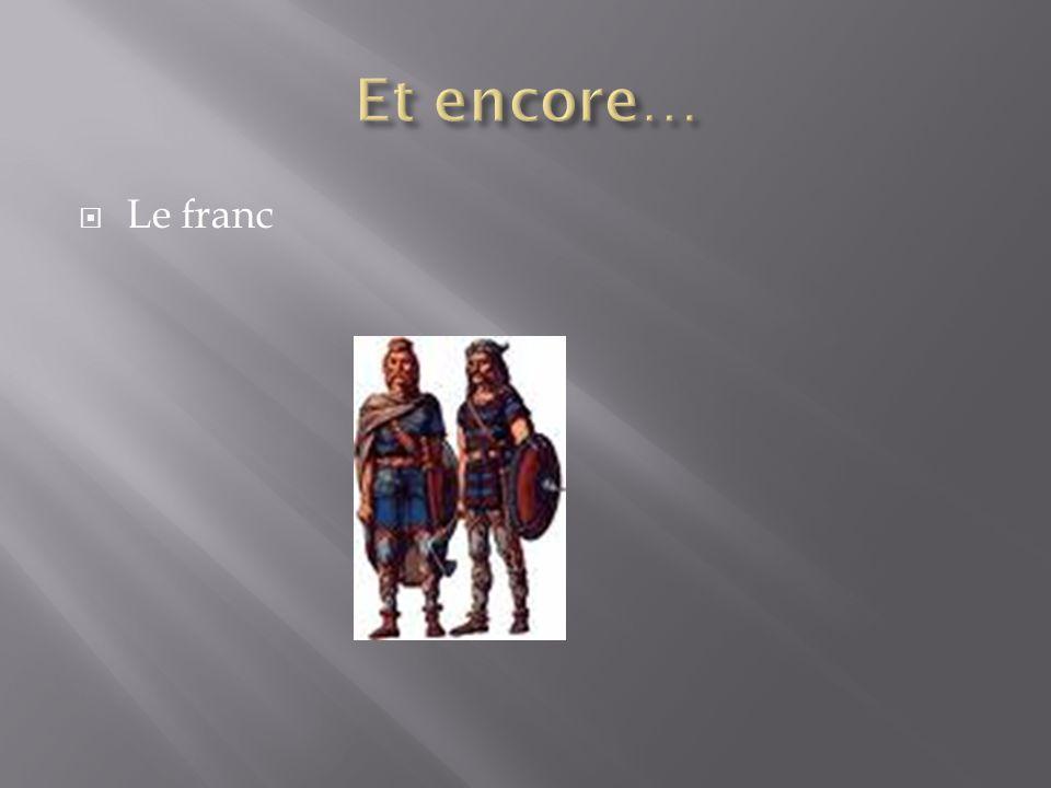 Et encore… Le franc