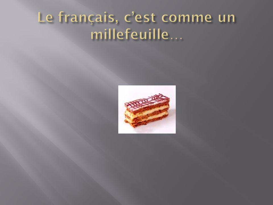 Le français, c'est comme un millefeuille…
