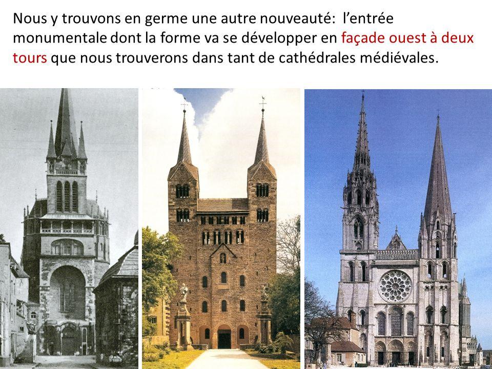Nous y trouvons en germe une autre nouveauté: l'entrée monumentale dont la forme va se développer en façade ouest à deux tours que nous trouverons dans tant de cathédrales médiévales.