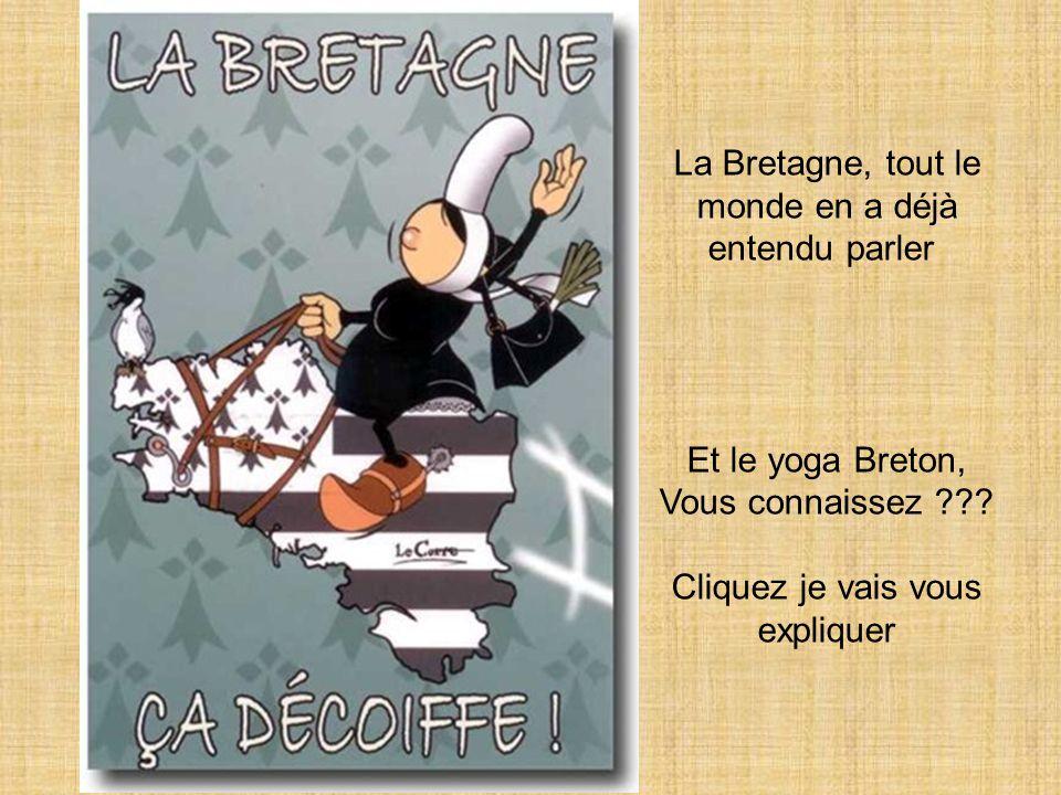 La Bretagne, tout le monde en a déjà entendu parler