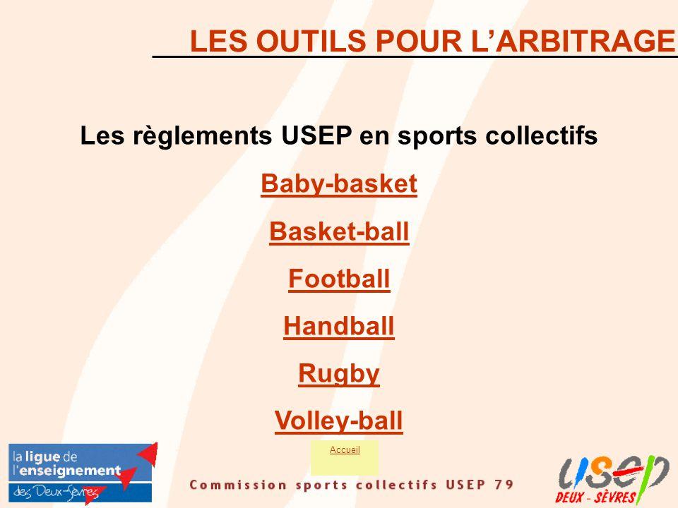 LES OUTILS POUR L'ARBITRAGE Les règlements USEP en sports collectifs