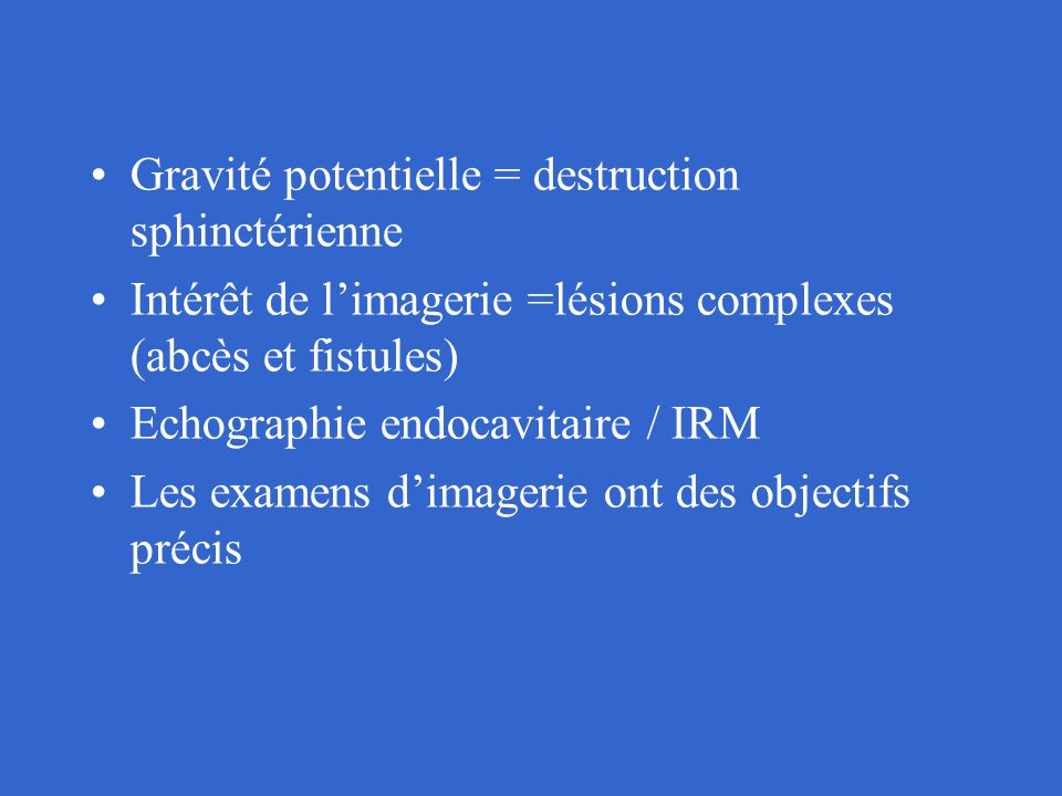 Gravité potentielle = destruction sphinctérienne